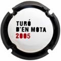 TURO D´EN MOTA -2005  - 140170 X *